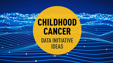 Blue poster with wavy lines. Text inside yellow circle reads: Childhood Cancer, data initiative ideas