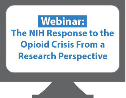 """A computer screen that reads, """"Webinar: the NIH Response to the Opioid Crisis From a Research Perspective."""""""