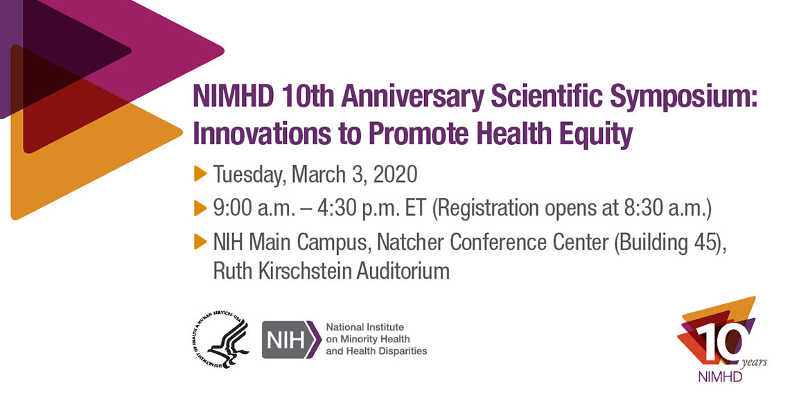 The NIMHD 10th Anniversary Scientific Symposium: Innovations to Promote Health Equity announcement